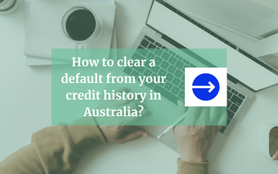 Three steps for how to clear a default from your credit history in Australia